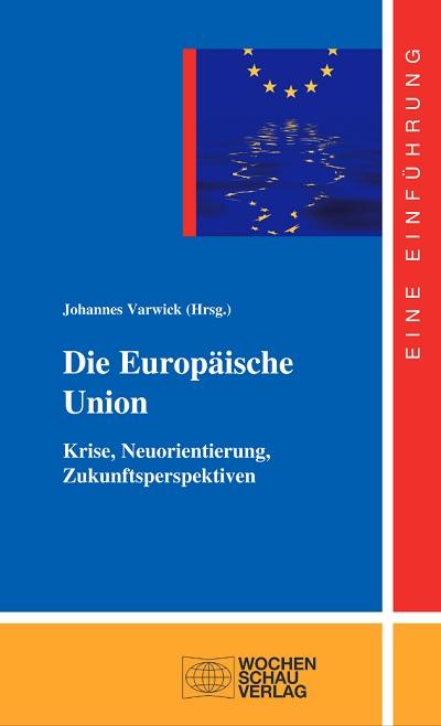 Die_EU_Krise_Neuorientierung_Zukunftsperspektiven